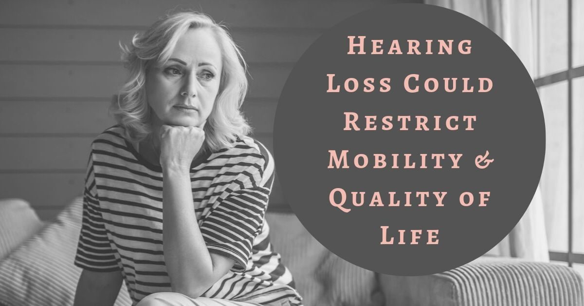 Hearing Loss Could Restrict Mobility & Quality of Life