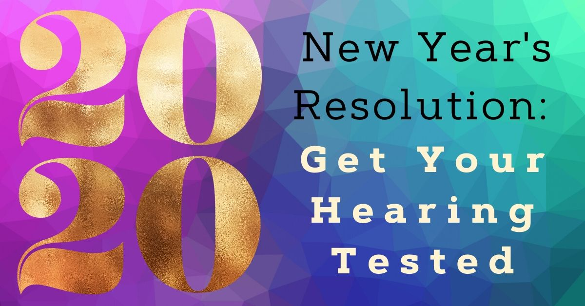 New Years Resolution: Get Your Hearing Tested