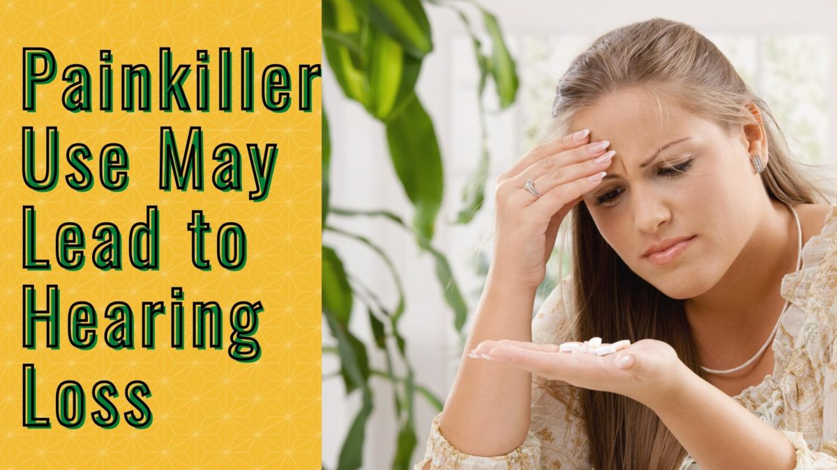 Painkiller Use May Lead to Hearing Loss