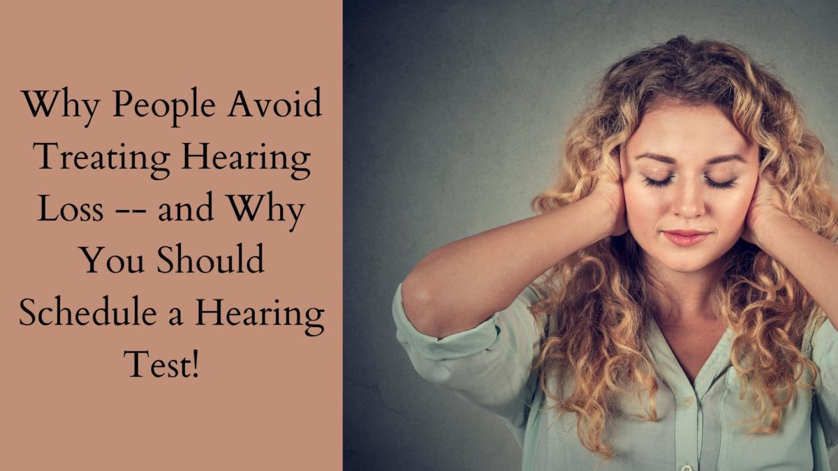 Why People Avoid Treating Hearing Loss